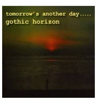 Gothic Horizon - Tomorrow's Another Day CD