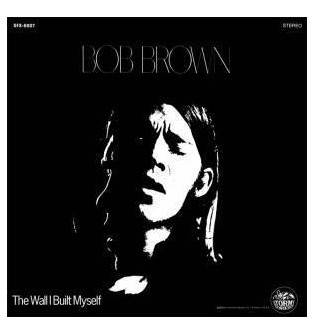 Bob Brown - The Wall I Built Myself (紙ジャケット仕様) CD