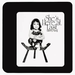 Danny Long - She's Here at Last Mini LP CD