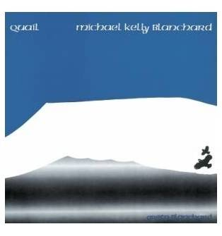 Michael Kelly Blanchard - Quail Mini LP CD