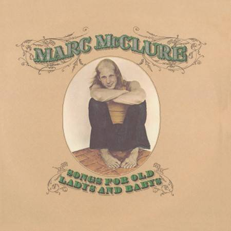 Marc Mcclure - Songs for Old Ladys and Babys Mini LP CD