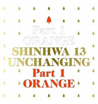 Shinhwa - 13th Album: Unchanging Part 1 Orange CD