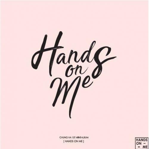 Chung Ha - 1st Mini Album: Hands on Me CD