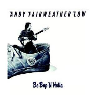 Andy Fairweather Low - Be Bop 'N' Holla Mini LP CD