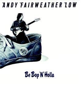 Andy Fairweather Low - Be Bop 'N' Holla Mini LP CD