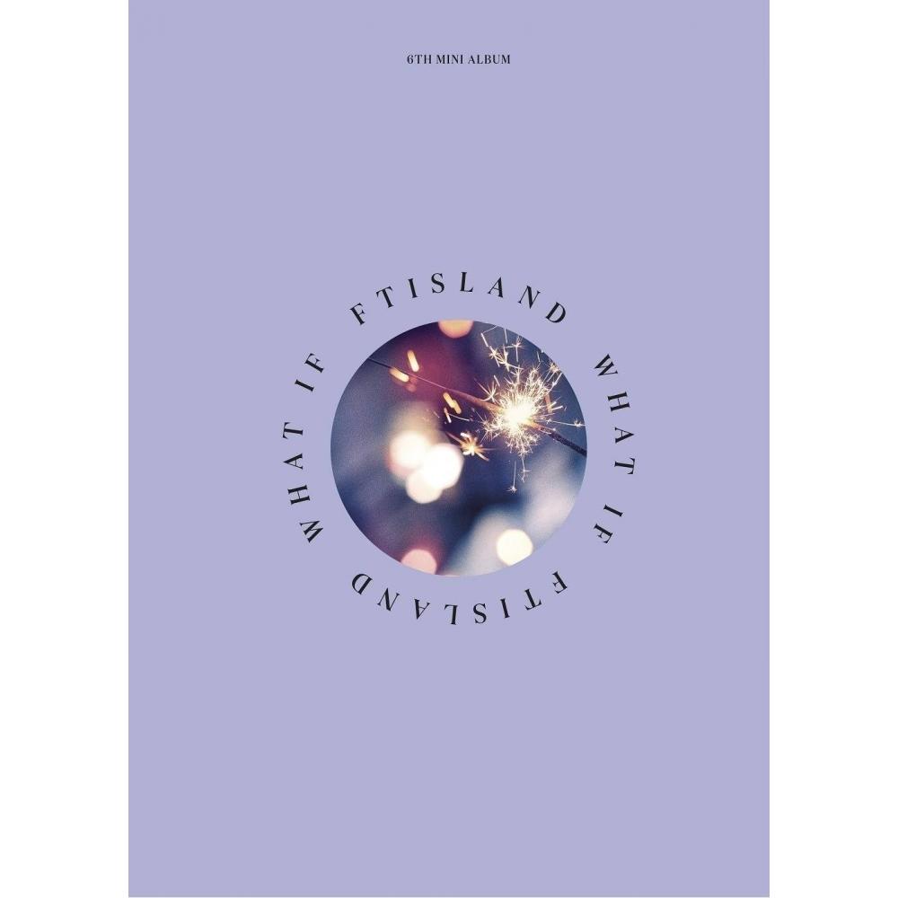 FTISLAND - 6th Mini Album What If