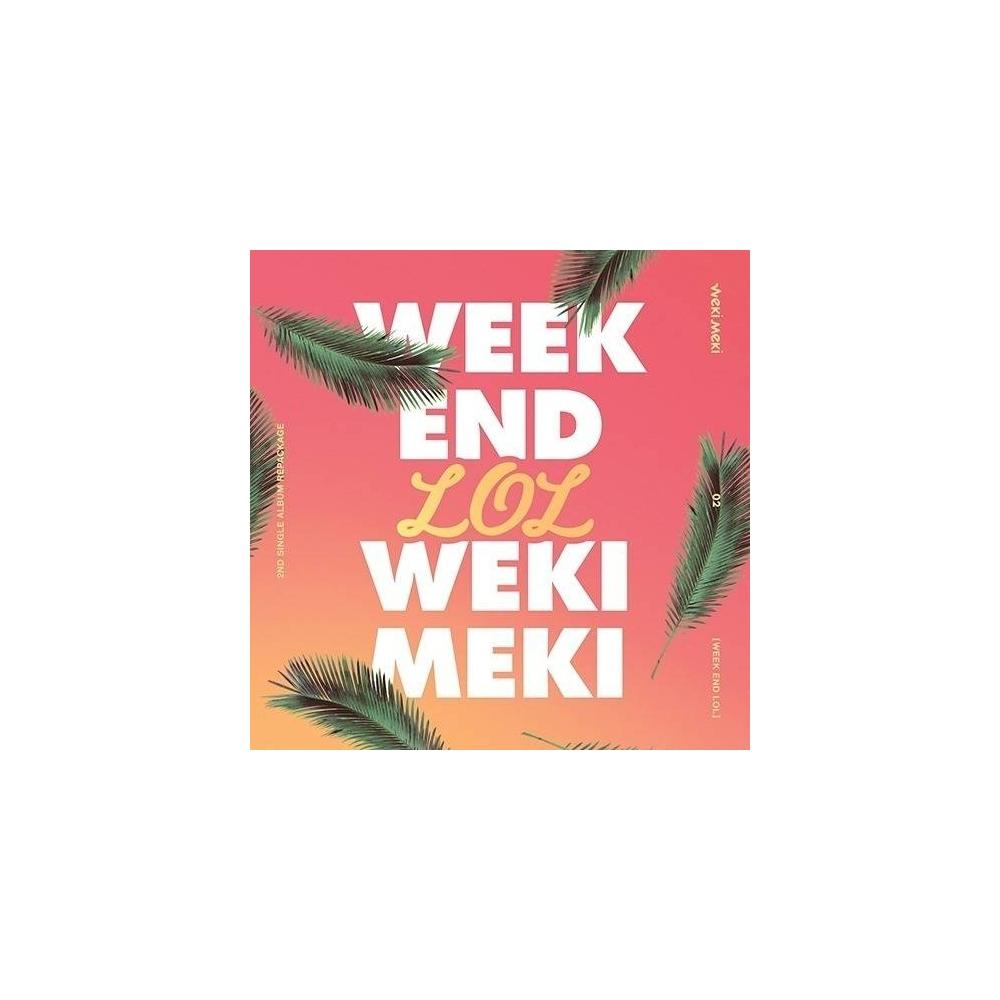 WEKI MEKI - 2nd Single Album Repackage WEEK END LOL