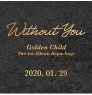 Golden Child - 1st Album Repackage Without You