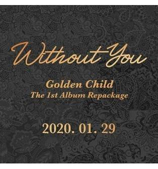 Golden Child - 1st Album Repackage: Without You CD