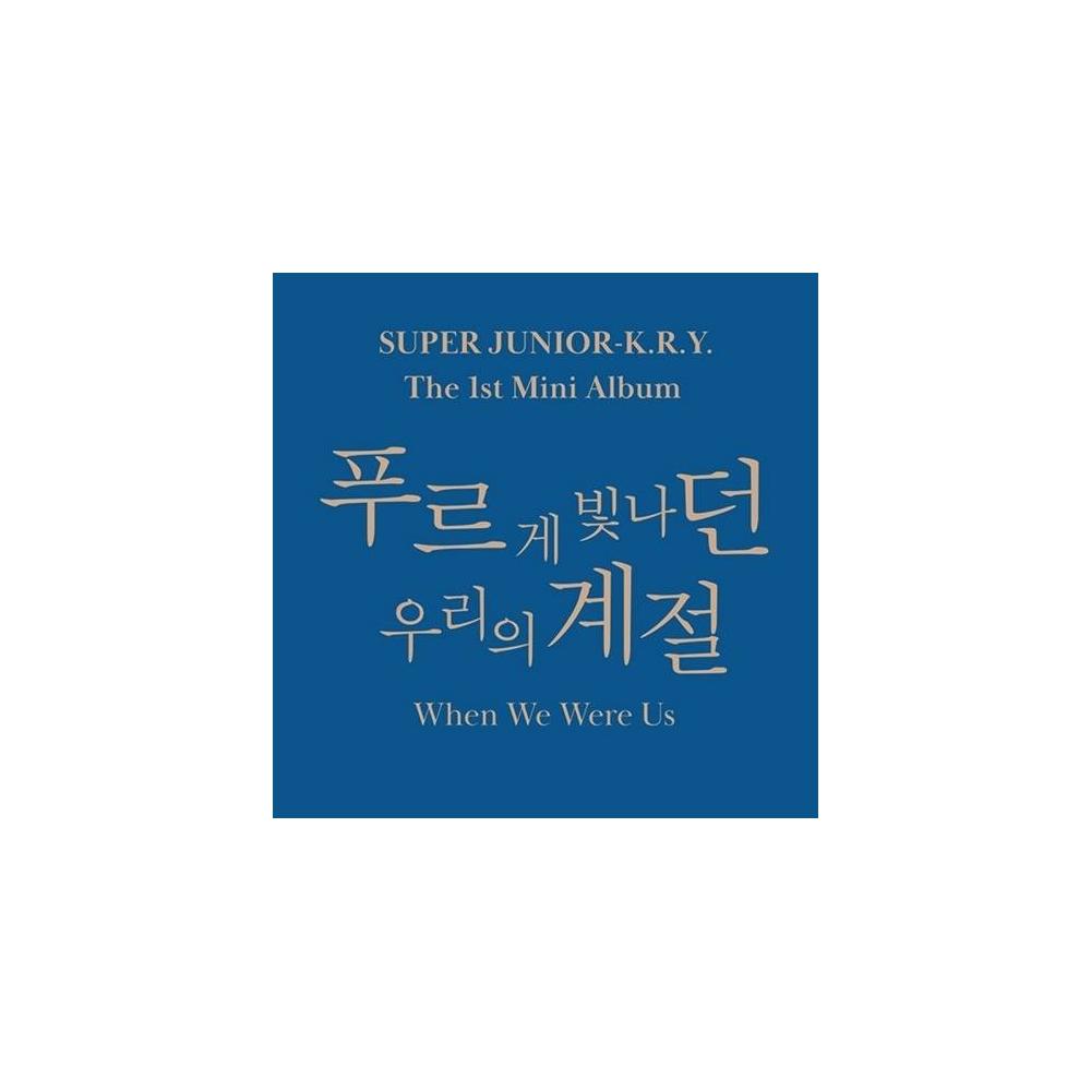 Super Junior-K.R.Y - 1st Mini Album When We Were Us